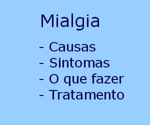 Mialgia causas sintomas  diagnóstico tratamento