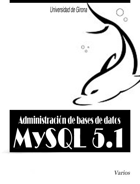 Administración de bases de datos: MySQL 5.1