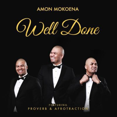 Amon Mokoena Ft. Proverb + Afrotraction – Well Done (Mp3) i TEELAMFORD.COM