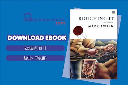 Download Novel Roughing It (Blusukan) by Mark Twain Pdf
