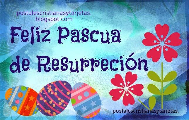 Feliz Pascua De Resurrección 2019 Postales Cristianas Y Tarjetas