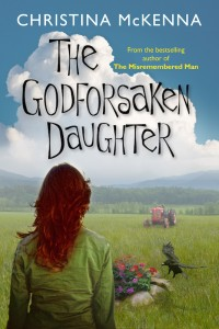 The Godforsaken Daughter by Christina McKenna