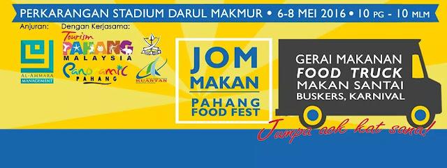 Jom Makan Pahang Food Fest 2016 , Pahang Food Fest