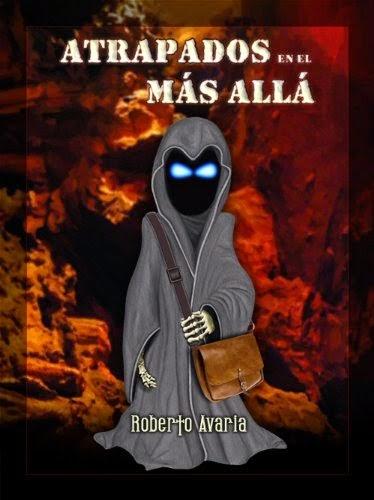 http://labibliotecadebella.blogspot.com.es/2015/02/atrapados-en-el-mas-alla-roberto-avaria.html