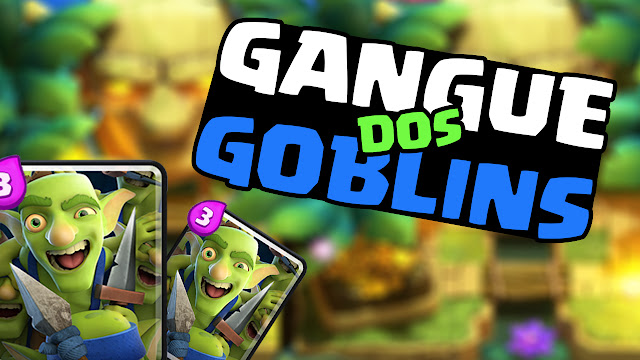 Gangue dos Goblins - Dicas, estratégias e Decks