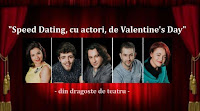 Speed Dating, cu actori, de Valentine`s Day!