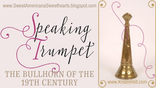 Kristin Holt | Speaking Trumpet, the bullhorn of the 19th century
