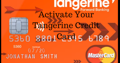 How To Activate Your Tangerine Credit Card