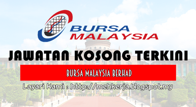 Jawatan Kosong Terkini 2016 di Bursa Malaysia Berhad