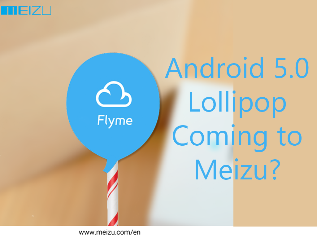 Android 5.0 Lollipop Update Coming Soon to Meizu?