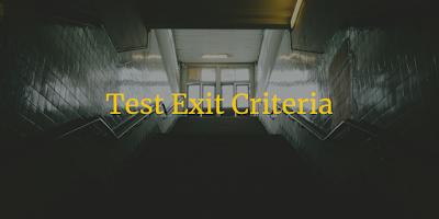 Test Exit Criteria
