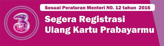 Cara Registrasi Ulang Kartu Tri 3 Sesuai Peraturan Menkominfo
