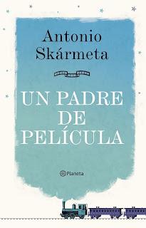 Un padre de película / Antonio Skármeta