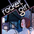 Rocket Girl Part One