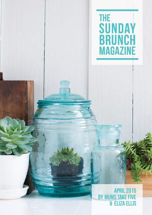 The Sunday Brunch Magazine: April 2015 Edition by Eliza Ellis and Mums Take Five