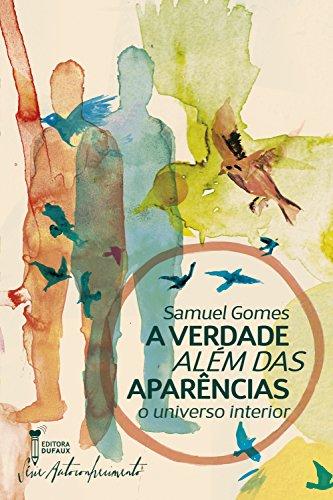 A verdade além das aparências O universo interior Samuel Gomes