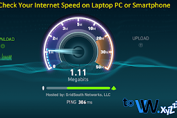 How to Check Your Internet Speed on Laptop PC or Smartphone