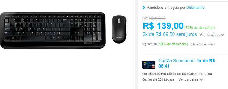 http://www.submarino.com.br/produto/110049278/kit-teclado-e-mouse-wireless-desktop-800-microsoft?loja=03&opn=AFLNOVOSUB&franq=AFL-03-117316&AFL-03-117316