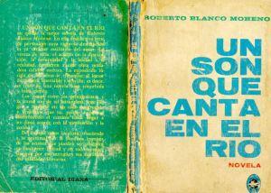 Un son que canta en el rio – Roberto Blanco Moheno