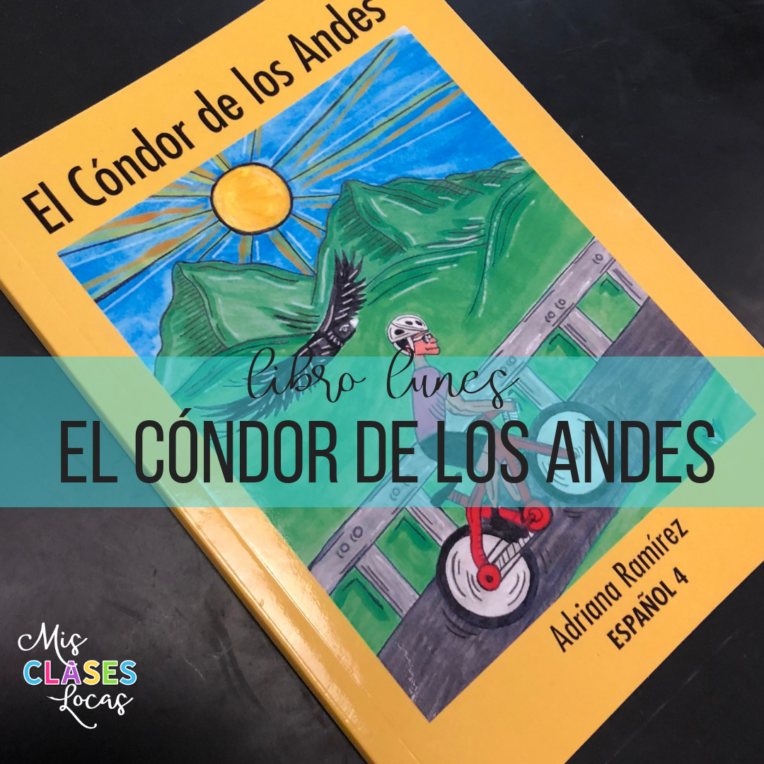 Libro lunes: El Cóndor de los Andes - a novel for upper level Spanish class