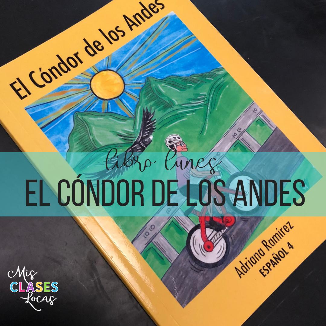 Libro lunes: El Cóndor de los Andes - a novel for upper level Spanish class