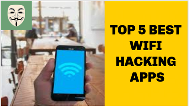 Top 5 Best Wifi Hacking Apps For Android