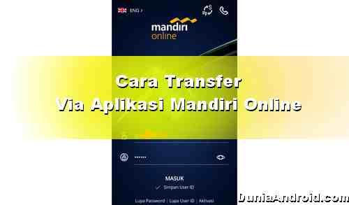 Cara Transfer via Aplikasi Mandiri Online versi Terbaru