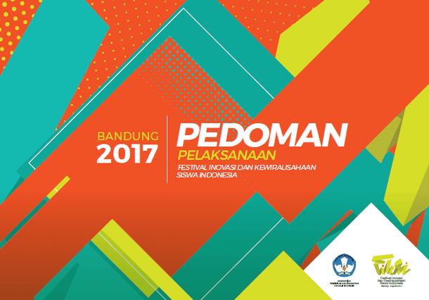 Pedoman Pelaksanaan Fiksi Festival Inovasi Dan Kewirausahaan Siswa Indonesia Sma Tahun 2017