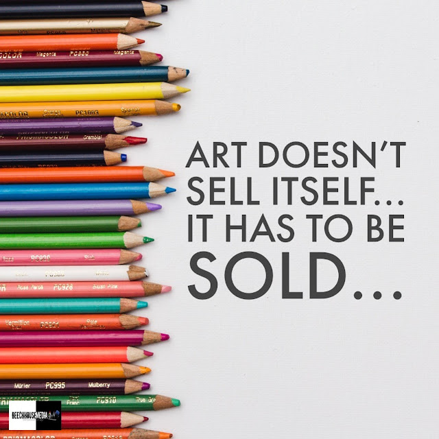 art doesn't sell itself, it has to be sold, artwork, selling art,