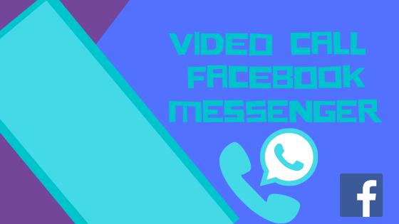 Video Call Facebook Messenger