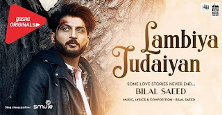 Lambiya Judaiyan Lyrics | Bilal Saeed