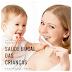 Dicas para cuidar da saúde bucal das crianças