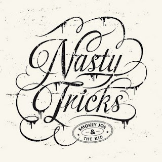 Smokey Joe & The Kid - Nasty Tricks (2013) FLAC