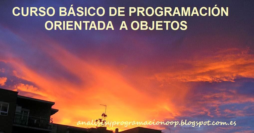 Curso básico de programación orientada a objetos.