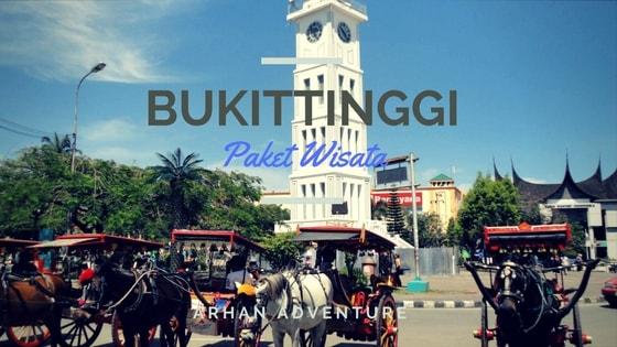 Paket Wisata Bukittinggi Padang