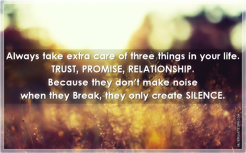 Always Take Extra Care Of Three Things In Your Life, Picture Quotes, Love Quotes, Sad Quotes, Sweet Quotes, Birthday Quotes, Friendship Quotes, Inspirational Quotes, Tagalog Quotes