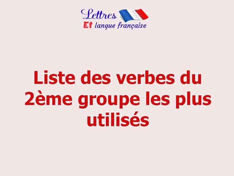 Liste Des Verbes Du 2eme Groupe Les Plus Utilises