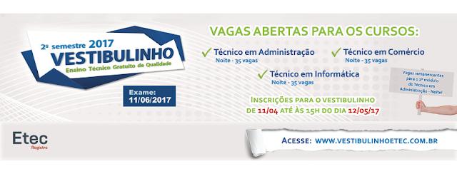 ETEC DE REGISTRO-SP - ABERTO O PROCESSO SELETIVO VESTIBULINHO  2º SEM /2017