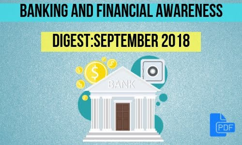 Banking and Financial Awareness Digest: September 2018