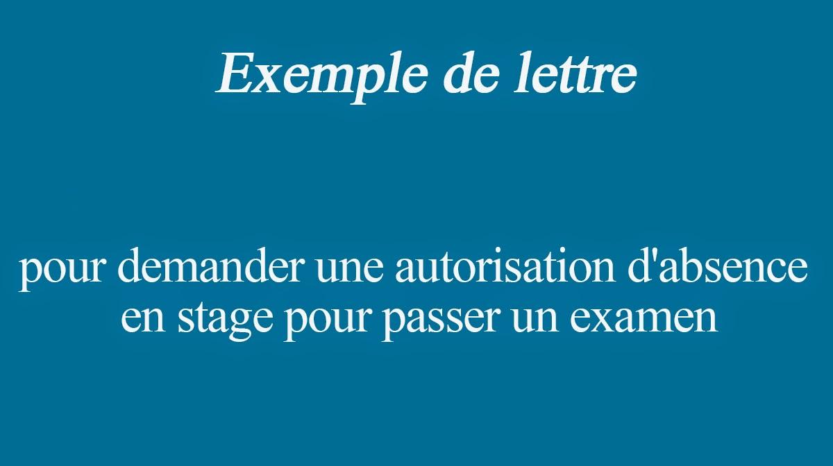 modele de lettre autorisation d absence Exemple de lettre pour demander une autorisation d'absence en  modele de lettre autorisation d absence