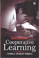 COOPERATIVE LEARNING (Teori dan Aplikasi Paikem) Pengarang : Agus Suprijono Penerbit : Pustaka Pelajar