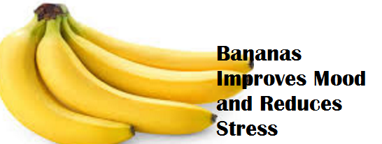 Health Benefits of Banana fruit - Bananas Improves Mood and Reduces Stress