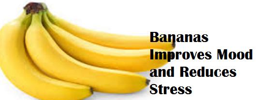 Health Benefits of Banana fruit - Bananas Improves Mood and Reduces Stress