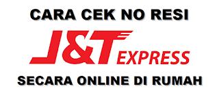 Cara Cek Resi J&T Express Secara Online
