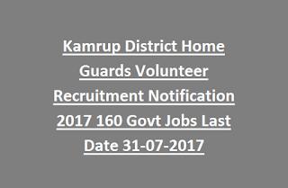 Kamrup District Home Guards Volunteer Recruitment Notification 2017 160 Govt Jobs Last Date 31-07-2017