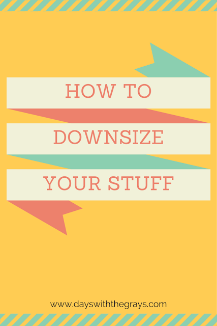 Days With The Grays:  How To Downsize Your Stuff