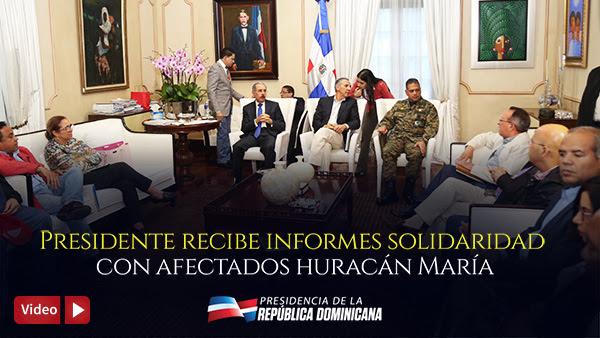 VIDEO: Tras recorrer zonas afectadas por huracán María, Danilo Medina recibe informes y coordina acciones
