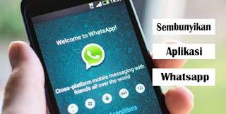 Cara Menyembunyikan Aplikasi Whatsapp Di HP Android Tanpa Root