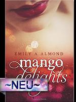 http://www.amazon.de/mango-delights-Emily-Almond/dp/1517556597/ref=sr_1_sc_1?s=books&ie=UTF8&qid=1455388954&sr=1-1-spell&keywords=Mango+deights