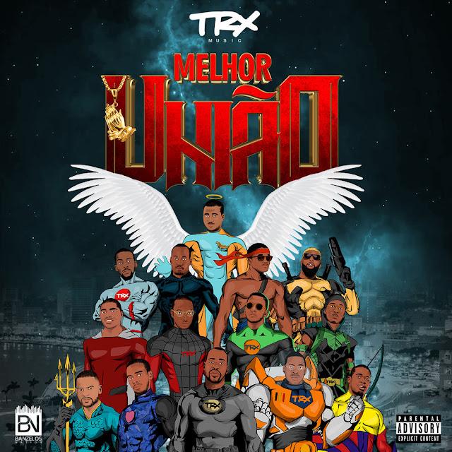 TRX Music - Melhor União (Álbum)[Download Mp3]